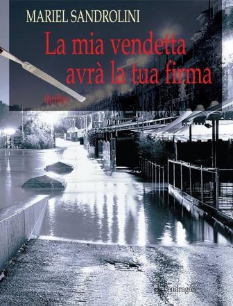 Book Cover: La mia vendetta avrà la tua firma